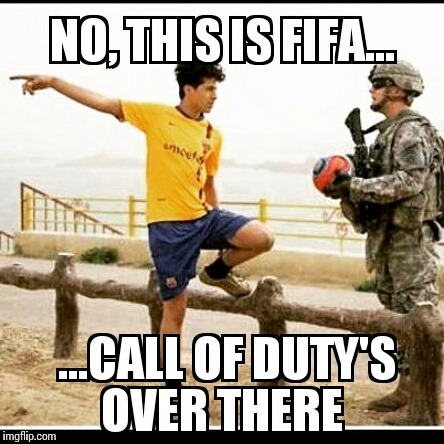 FIFA? | image tagged in memes,fifa,cod,call of duty | made w/ Imgflip meme maker