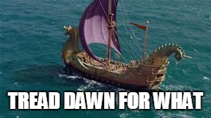 Tread Dawn For What | TREAD DAWN FOR WHAT | image tagged in cs lewis,lil john,turn down for what,voyage of the dawntreader,narnia | made w/ Imgflip meme maker