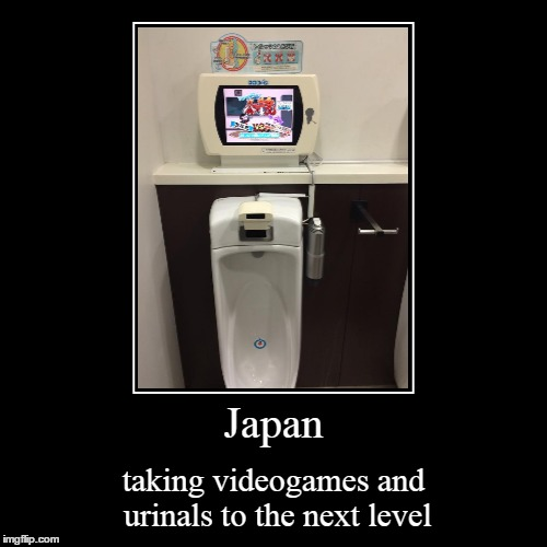 Japan | taking videogames and urinals to the next level | image tagged in funny,demotivationals | made w/ Imgflip demotivational maker