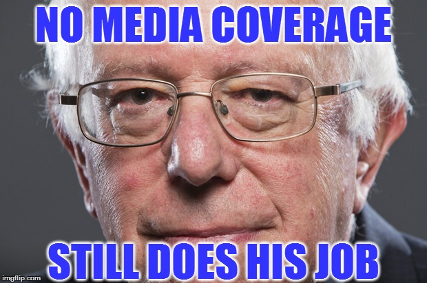 Bernie Sanders doing his job | NO MEDIA COVERAGE STILL DOES HIS JOB | image tagged in bernie sanders,job,you had one job,good job,do your job,one job | made w/ Imgflip meme maker
