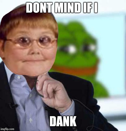 Rare dank pepe | DONT MIND IF I DANK | image tagged in rare dank pepe | made w/ Imgflip meme maker