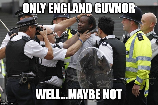 ONLY ENGLAND GUVNOR WELL...MAYBE NOT | made w/ Imgflip meme maker