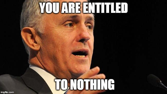 YOU ARE ENTITLED TO NOTHING | image tagged in malcolm | made w/ Imgflip meme maker