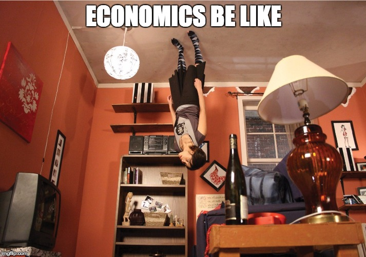 Economics Be Like Imgflip