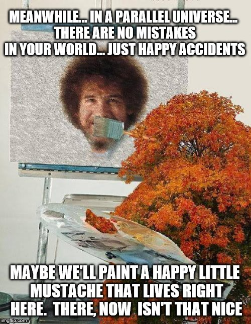 Image tagged in happy little accidents - Imgflip