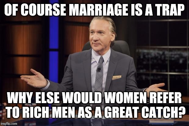 r8gkf bill maher tells the truth imgflip