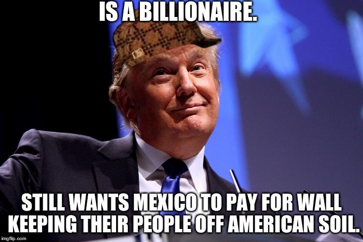 Funny Donald Trump Wall Memes : Donald trump no imgflip