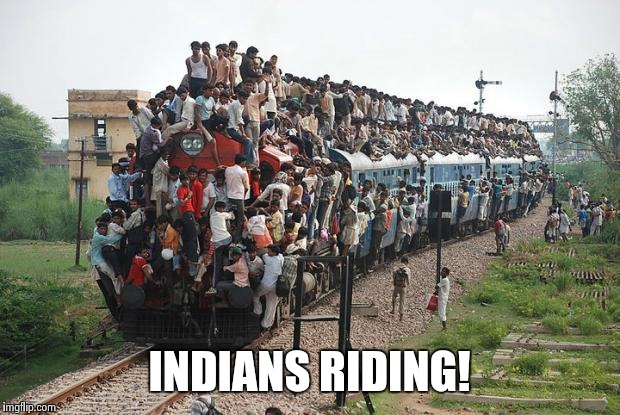 INDIANS RIDING! | made w/ Imgflip meme maker