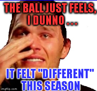 "crying Tom | THE BALL JUST FEELS,  I DUNNO . . . IT FELT ""DIFFERENT"" THIS SEASON 