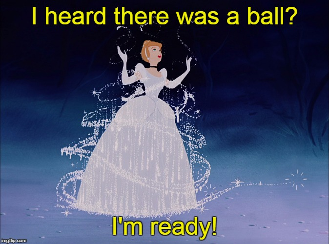 I heard there was a ball? I'm ready! | made w/ Imgflip meme maker