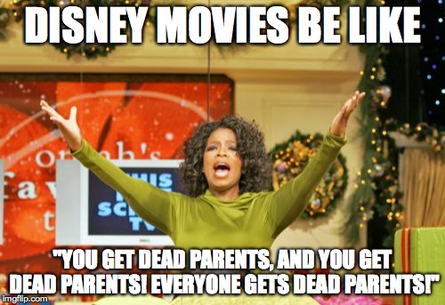 "You Get An X And You Get An X | DISNEY MOVIES BE LIKE ""YOU GET DEAD PARENTS, AND YOU GET DEAD PARENTS! EVERYONE GETS DEAD PARENTS!"" 