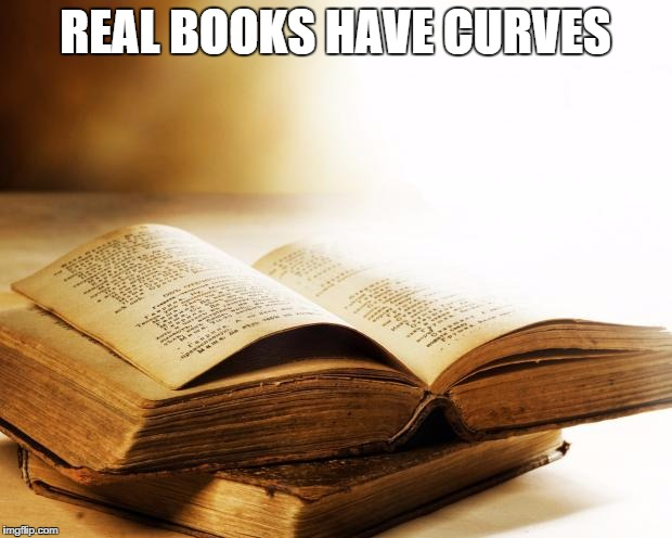Image result for real books have curves