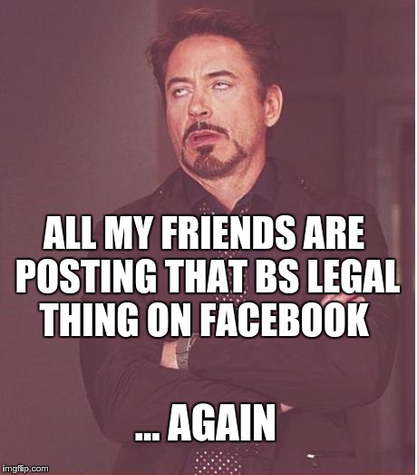 rt5pk facebook legal privacy posts make me look like this imgflip