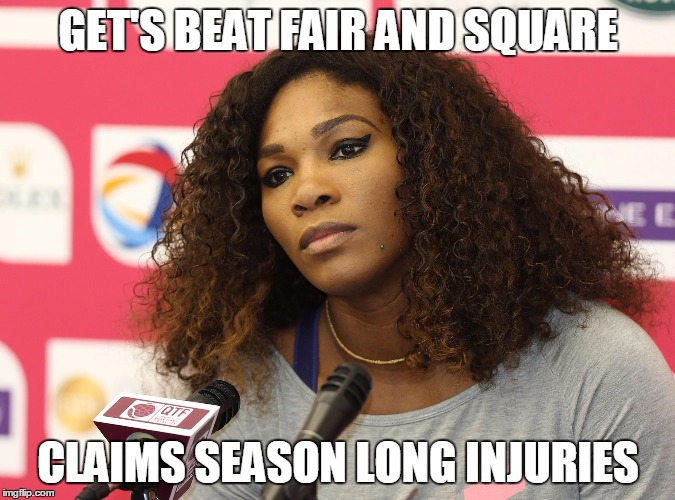 Serena Williams | GET'S BEAT FAIR AND SQUARE CLAIMS SEASON LONG INJURIES | image tagged in serena williams | made w/ Imgflip meme maker