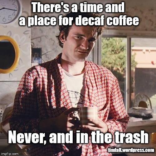 decaf coffee Memes & GIFs - Imgflip #decafCoffee