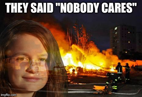 "Disaster Lady | THEY SAID ""NOBODY CARES"" 