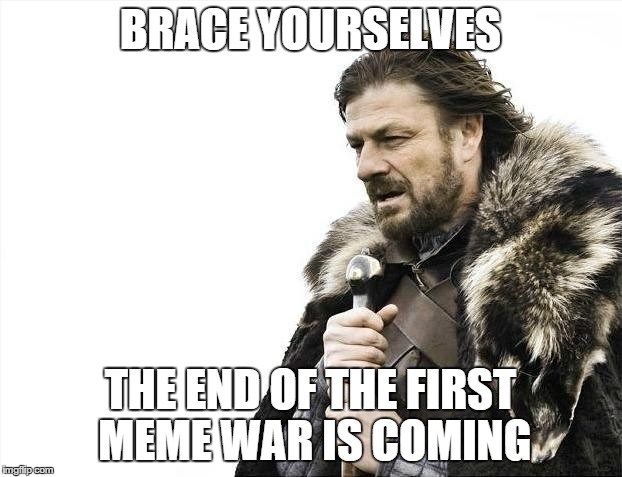 s3auw brace yourselves x is coming meme imgflip