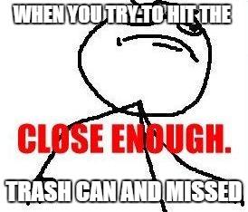 s6004 close enough memes imgflip