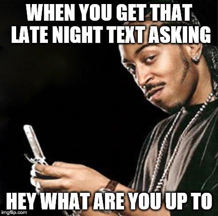 s7v6m ludacris texting imgflip,You Up Meme