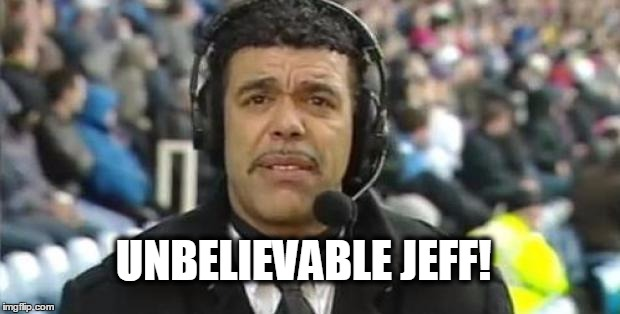 Image result for unbelievable jeff