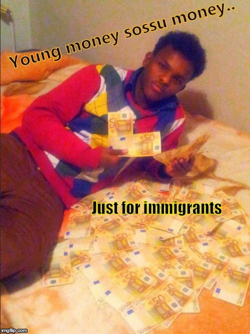 Sossu is real | Just for immigrants | image tagged in sossu,young money,suvela,mamu | made w/ Imgflip meme maker