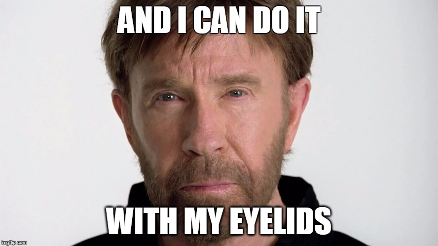 AND I CAN DO IT WITH MY EYELIDS | made w/ Imgflip meme maker