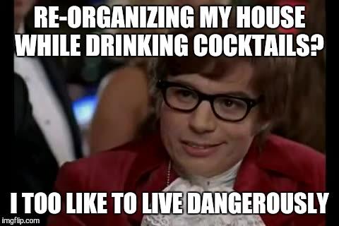 sckd8 i too like to live dangerously latest memes imgflip,Organizing Meme