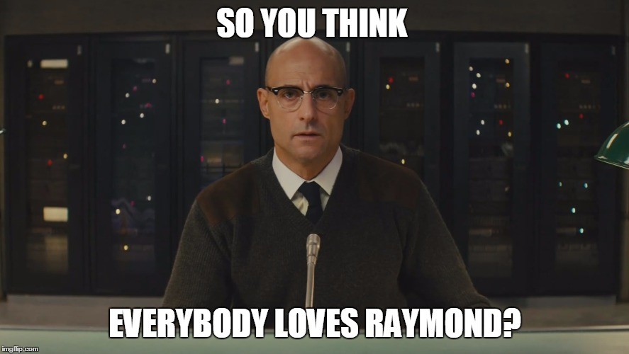 SO YOU THINK EVERYBODY LOVES RAYMOND? | image tagged in funny,rayman,memes | made w/ Imgflip meme maker