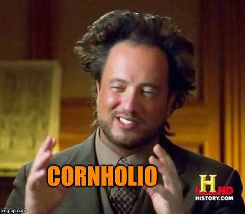 Cornholio | CORNHOLIO | image tagged in memes,ancient aliens,cornholio,justjeff,haloween,beavis and butthead | made w/ Imgflip meme maker
