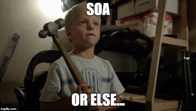 SOA or ELSE... | SOA OR ELSE... | image tagged in sons of anarchy | made w/ Imgflip meme maker