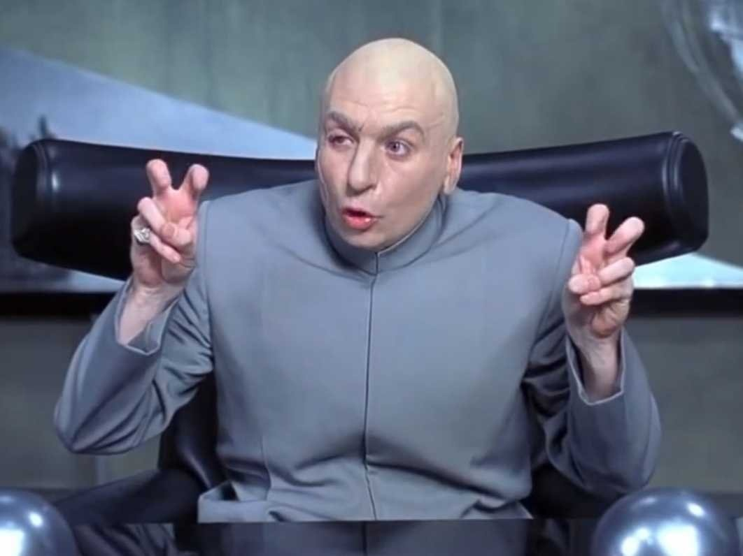 Image result for dr evil quote