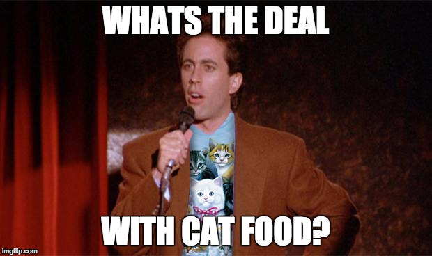 Cat Shirt Seinfeld | WHATS THE DEAL WITH CAT FOOD? | image tagged in seinfeld,cats,cat food,stand up,comedy | made w/ Imgflip meme maker