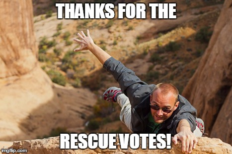 THANKS FOR THE RESCUE VOTES! | made w/ Imgflip meme maker