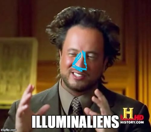 Ancient Aliens Meme | ILLUMINALIENS | image tagged in memes,ancient aliens | made w/ Imgflip meme maker