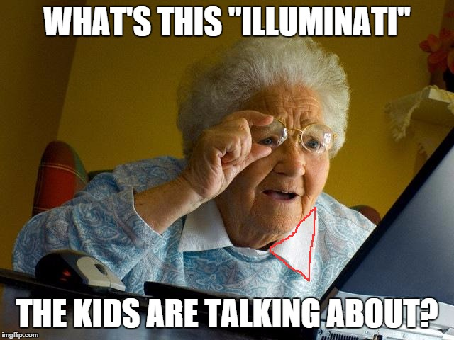 "Grandma Finds The Internet Meme | WHAT'S THIS ""ILLUMINATI"" THE KIDS ARE TALKING ABOUT? 