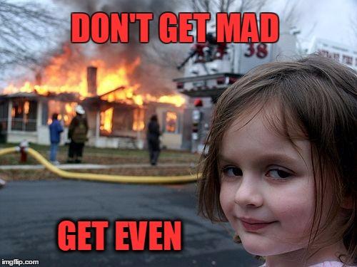 snl6k disaster girl meme imgflip,Don T Get Mad Meme