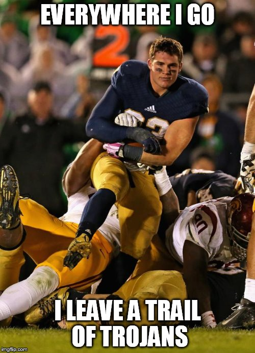 Photogenic College Football Player | EVERYWHERE I GO I LEAVE A TRAIL OF TROJANS | image tagged in memes,photogenic college football player | made w/ Imgflip meme maker