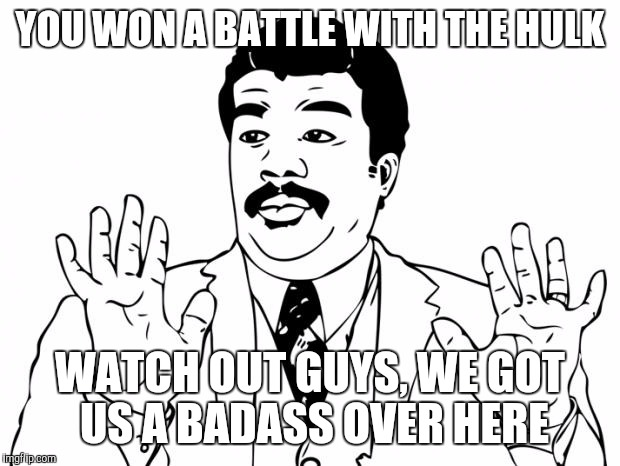 sq25q watch out guys, we got us a badass over here meme generator imgflip,Watch Out Meme