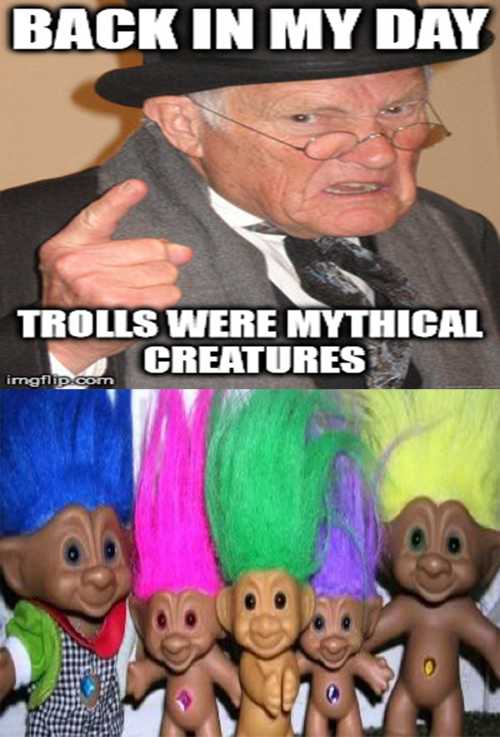 My Day In Front Of The Camera: Back In My Day, Trolls Were Weird Blank Template