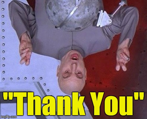 "Dr Evil Laser Meme | ""Thank You"" 