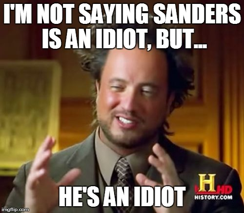 Image result for Bernie Sanders is idiot