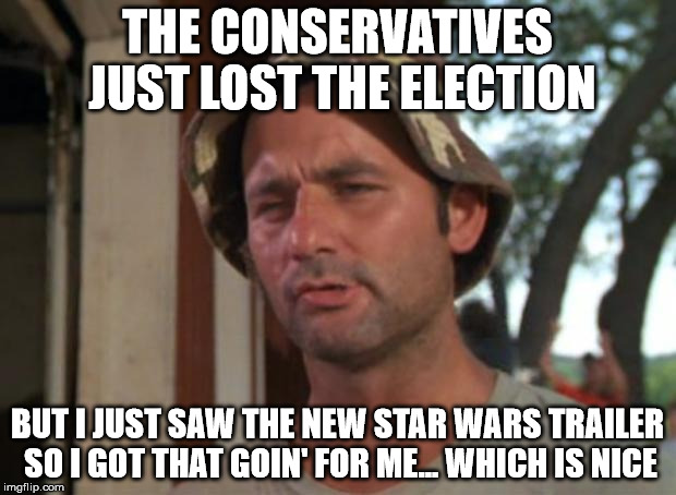 stmkq so i got that goin for me which is nice meme imgflip,Star Wars Election Meme