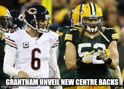 Packers | GRANTHAM UNVEIL NEW CENTRE BACKS | image tagged in memes,packers | made w/ Imgflip meme maker