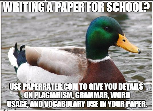another useful website for writing an essay flip actual advice mallard meme writing a paper for school use paperrater com to