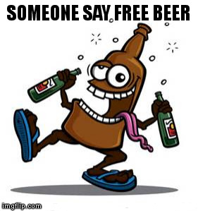 SOMEONE SAY FREE BEER | made w/ Imgflip meme maker