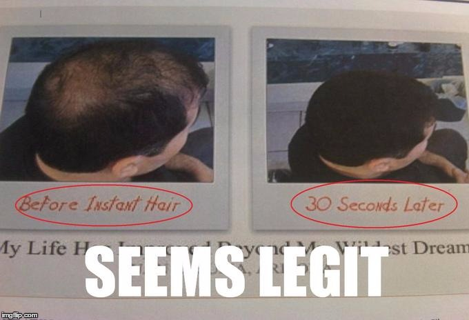 SEEMS LEGIT | image tagged in seems legit,legit,hair | made w/ Imgflip meme maker