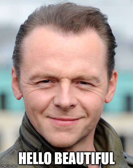 Simon Pegg  | HELLO BEAUTIFUL | image tagged in simon pegg,hello ladies | made w/ Imgflip meme maker
