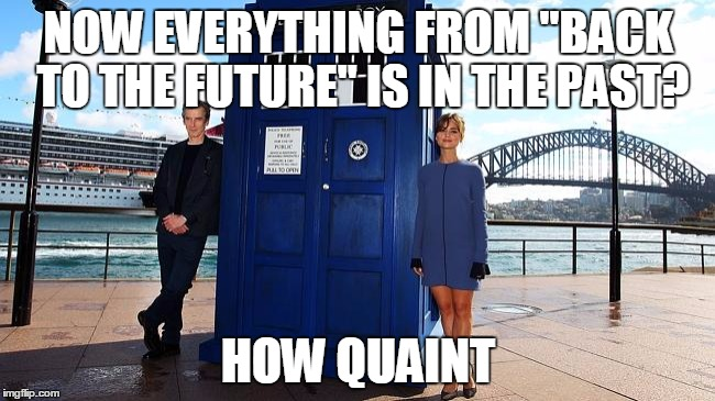 "Back to Who | NOW EVERYTHING FROM ""BACK TO THE FUTURE"" IS IN THE PAST? HOW QUAINT 