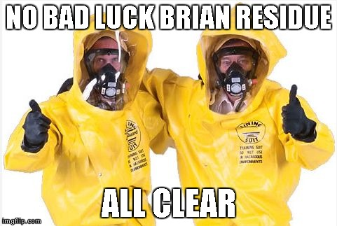 Hazmat Thumbs Up | NO BAD LUCK BRIAN RESIDUE ALL CLEAR | image tagged in hazmat thumbs up | made w/ Imgflip meme maker