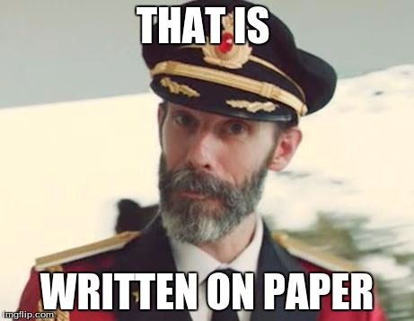 THAT IS WRITTEN ON PAPER | made w/ Imgflip meme maker
